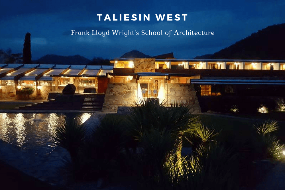 Taliesin West: Frank Lloyd Wright's School of Architecture